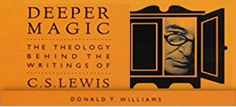 Deeper Magic: The Theology Behind the Writings of C.S.Lewis