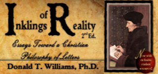 Inklings of Reality: Essays Toward a Christian Philosophy of Letters 2nd ed. Edition